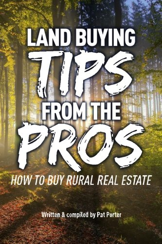 9781537689777: Land Buying Tips From the Pros: How to Buy Rural Real Estate