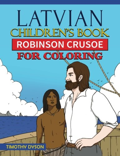 Latvian Children's Book: Robinson Crusoe for Coloring: Dyson, Timothy