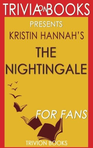 9781537696553: Trivia: The Nightingale by Kristin Hannah (Trivia-On-Books)