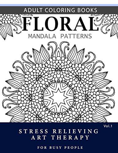Floral Mandala Patterns Volume 1: Adult Coloring: Robert L. Garris
