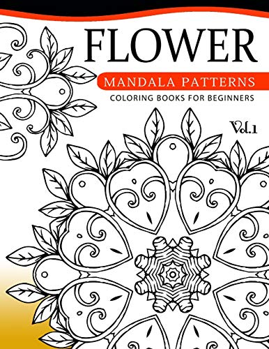 9781537696720: Flower Mandala Patterns Volume 1: Coloring Bools for Beginners