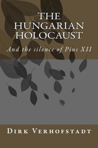9781537697130: The Hungarian Holocaust and the silence of Pius XII.