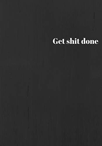 9781537697680: Get Shit Done: Lined notebook/journal 7X10