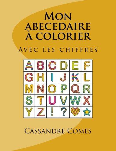 9781537701035: Mon abecedaire a colorier: Avec les chiffres (French Edition)