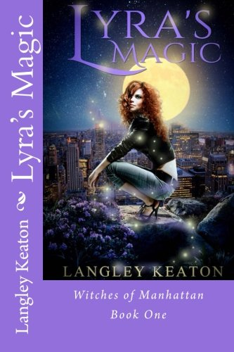 9781537701479: Lyra's Magic: Witches of Manhattan Book One