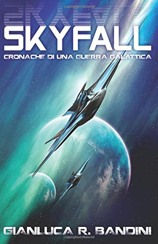 9781537705781: Skyfall: Volume 1 (Cronache di una Guerra Galattica)