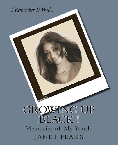 9781537710501: Growing Up Black !: Memories of My Youth!