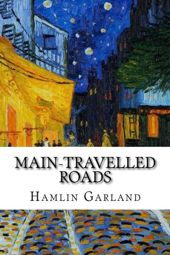 9781537710945: Main-Travelled Roads