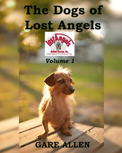 9781537711225: The Dogs of Lost Angels: Volume One