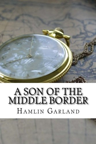9781537711355: A Son of the Middle Border