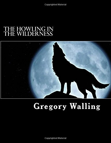 9781537712383: The Howling In The Wilderness: The Voice of Jesus