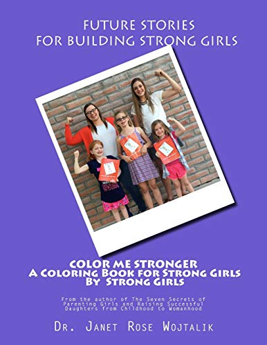 9781537720579: Color Me Stronger a Coloring Book for Strong Girls By Strong Girls (Volume 2)