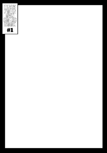 9781537721057: Draw Your Own Comic Book: Blank [You Provide the Details] - Super Hero, Fantasy, Sci-Fi, Adventure, Story (Illustrate, Create, Draw, Cartoon, Write) ... ? Just Like the Real Thing [Version #1]
