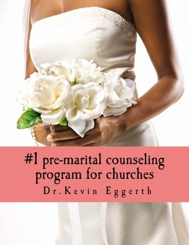 1 pre-marital counseling program for churches: Marriage: Dr Kevin Scott