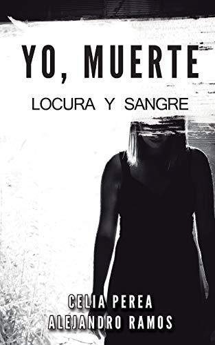 9781537722351: Yo, Muerte: Locura y Sangre (Volume 1) (Spanish Edition)