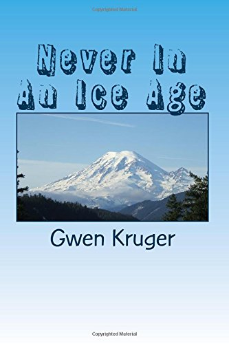 Never in an Ice Age: Kruger, Gwen S.