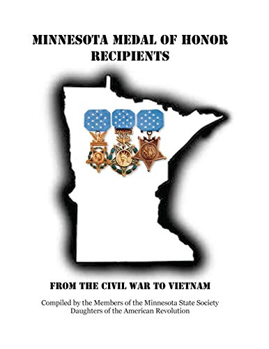 Minnesota Medal of Honor Recipients: From the: Gossler-anderson, June