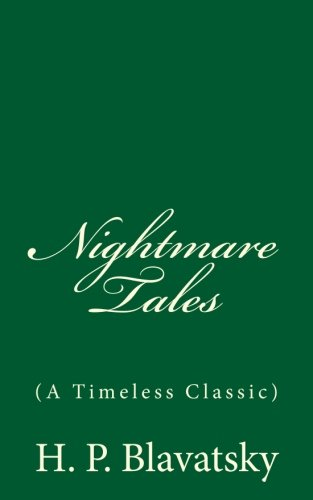 9781537724539: Nightmare Tales (A Timeless Classic): By H. P. Blavatsky (Timeless Classics)