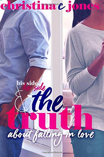 9781537724553: The Truth: His Side, Her Side, and The Truth About Falling in Love