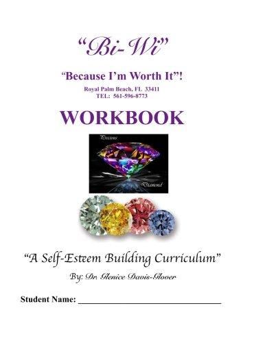 Bi-Wi Because I m Worth It! Workbook: Dr Glenice Davis