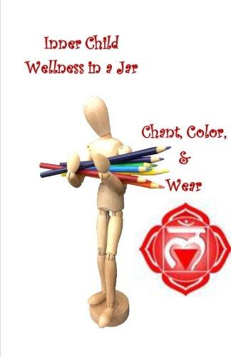 9781537729060: Root chakra: Wellness in a Jar (Volume 1)
