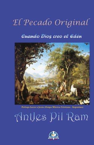 9781537730158: El Pecado Original - Cuando Dios creo el Edén