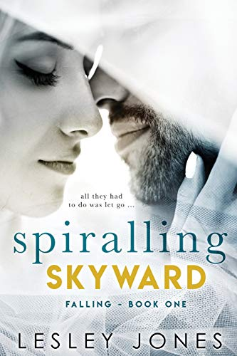 Spiralling Skywards: Book One Falling (Contradictions Series) (Volume 1): Jones, Lesley