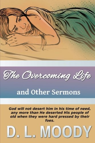 9781537732336: The Overcoming Life: And Other Sermons (Christian Classics) (Volume 5)