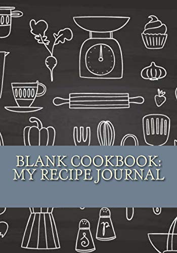 9781537733906: Blank Cookbook: My Recipe Journal (Best Blank Cookbook Recipe Journal To Keep Your Home Favorites All in One Place)