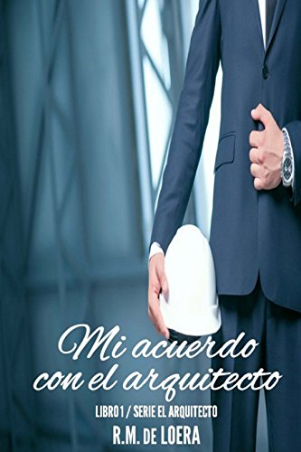 9781537735870: Mi acuerdo con el arquitecto (Volume 1) (Spanish Edition)