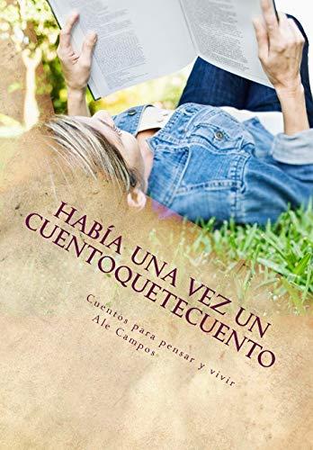 9781537735979: Había una vez un CUENTOQUETECUENTO: Cuentos para pensar y vivir (Colección Happyflowers) (Spanish Edition)