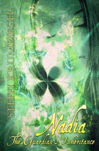 9781537739243: Nadia: The Guardians Inheritance: Volume 1