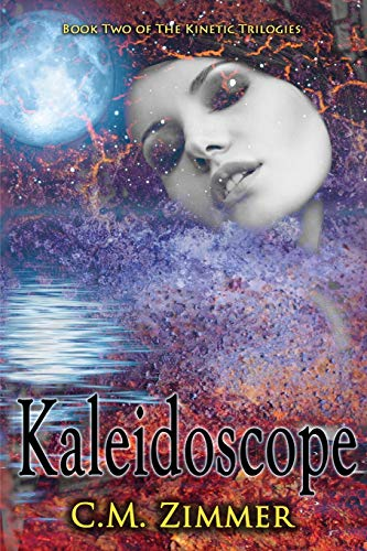 9781537739915: Kaleidoscope (The Kinetic Trilogies) (Volume 2)