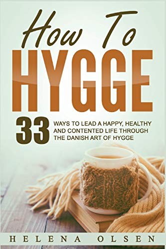 How To Hygge: 33 Ways To Lead