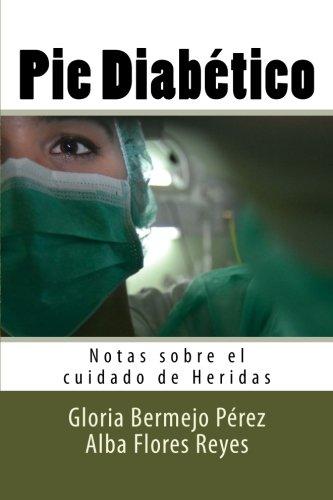 9781537741086: Pie Diabetico: Notas sobre el cuidado de Heridas (Volume 12) (Spanish Edition)
