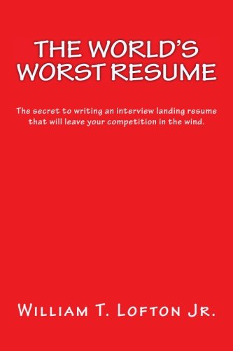 9781537741888: World's worst resume: Write and interview landing resume