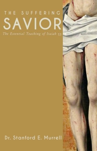9781537744537: The Suffering Savior: The Essential Teaching of Isaiah 53