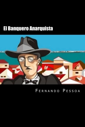 9781537744988: El Banquero Anarquista (Spanish Edition)