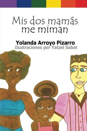 9781537745060: Mis dos mamas me miman (Spanish Edition)