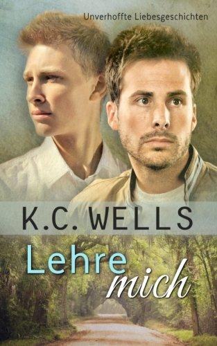 Lehre Mich: Wells, K. C.
