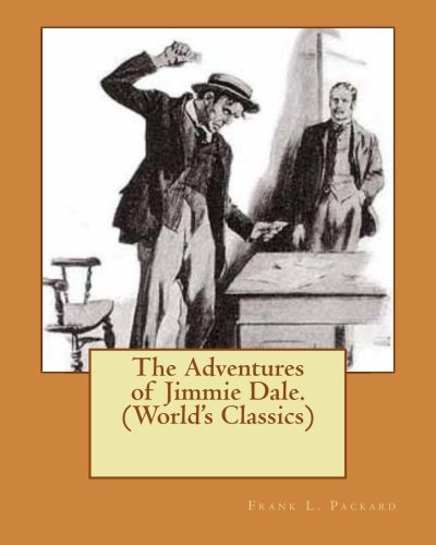 9781537754949: The Adventures of Jimmie Dale. (World's Classics)