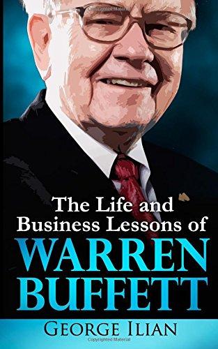 9781537757353: Warren Buffett: The Life and Business Lessons of Warren Buffett