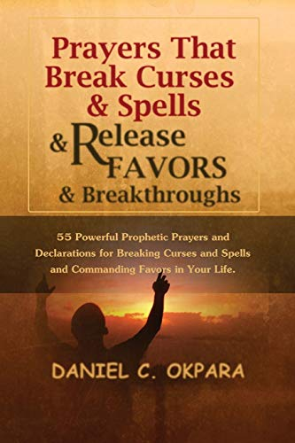 9781537758855: Prayers That Break Curses and Spells, and Release