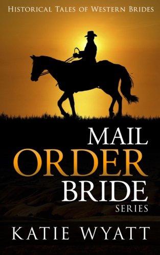 Mail Order Bride Series: Historical Tales of: Wyatt, MS Katie