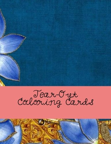 9781537765525: Tear-Out Coloring Cards: The Adult Coloring Book of Cards