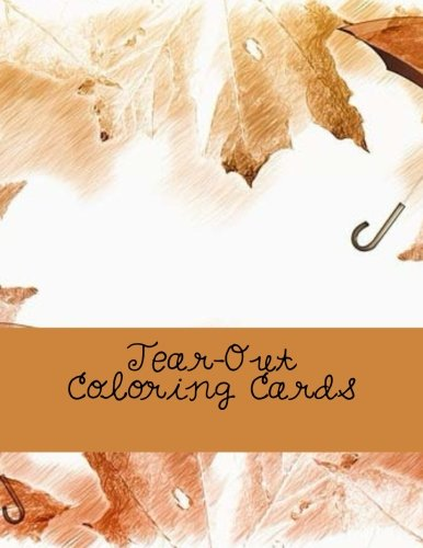 9781537766195: Tear-Out Coloring Cards: The Adult Coloring Book of Cards