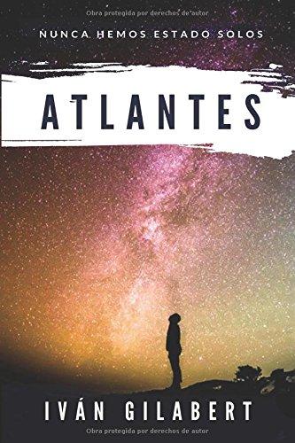 9781537766331: Atlantes: Nunca hemos estado solos