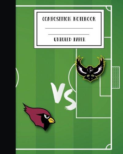 9781537771564: Unruled Composition Notebook Teen American Football Soccer Workbook 8