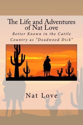 9781537773179: The Life and Adventures of Nat Love: Better Known in the Cattle Country as