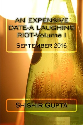 9781537773933: AN EXPENSIVE DATE-A LAUGHING RIOT-Volume I (Volume 1)